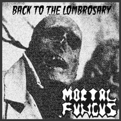 "Mortal Fungus - ""Back to the Lombrosary"" CD cover image"