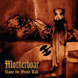"Motherboar - ""Raise the Death Toll"" CD cover image - Click to read review"