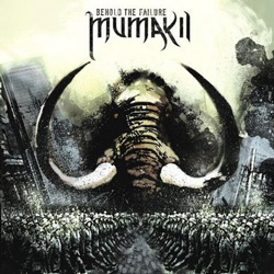 "Mumakil - ""Behold The Failure"" CD cover image"