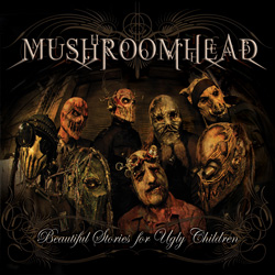 "Mushroomhead - ""Beautiful Stories For Ugly Children"" CD cover image - Click to read review"