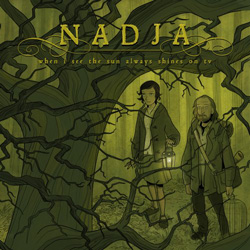 "Nadja - ""When I See the Sun Always Shines on TV"" CD cover image - Click to read review"