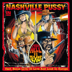 "Nashville Pussy - ""From Hell To Texas - Live And Loud In Europe"" CD cover image - Click to read review"