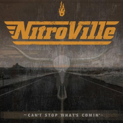 "NitroVille - ""Can't Stop What's Comin'"" CD cover image - Click to read review"