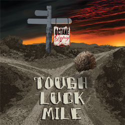 "Octane Gypsy - ""Tough Luck Mile"" CD/EP cover image - Click to read review"