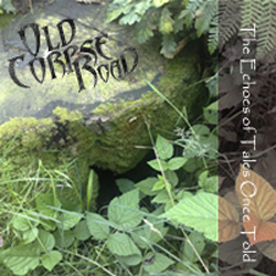 "Old Corpse Road - ""The Echoes of Tales Once Told"" Promo CD cover image"