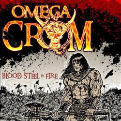 "Omega Crom - ""Blood, Steel and Fire"" CD cover image - Click to read review"
