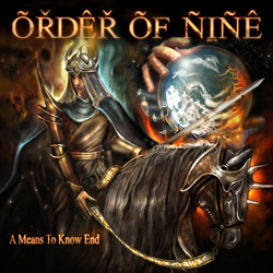 "Order of Nine - ""A Means To Know End"" CD cover image - Click to read review"