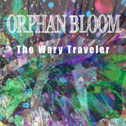 "Orphan Bloom - ""The Wary Traveler"" CD/EP cover image"