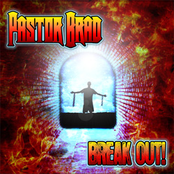 "Pastor Brad - ""Break Out!"" CD cover image - Click to read review"