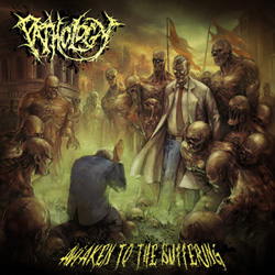 "Pathology - ""Awaken to the Suffering"" CD cover image - Click to read review"