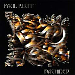 "Paul Kleff - ""Machined"" CD cover image"