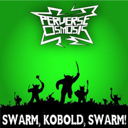 "Perverse Osmosis - ""Swarm, Kobold, Swarm!"" CD cover image - Click to read review"