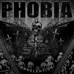 "Phobia - ""Unrelenting"" CD cover image - Click to read review"