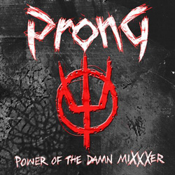 "Prong - ""Power Of The Damn Mixxxer"" CD cover image"