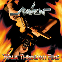 "Raven - ""Walk Through Fire"" CD cover image - Click to read review"