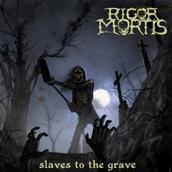 "Rigor Mortis - ""Slaves To The Grave"" CD cover image - Click to read review"