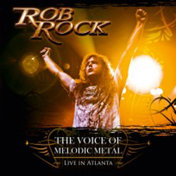 "Rob Rock Band - ""The Voice Of Melodic Metal - Live In Atlanta"" CD cover image - Click to read review"