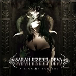 "Sarah Jezebel Deva - ""A Sign Of Sublime"" CD cover image"