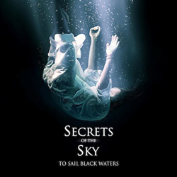 "Secrets of the Sky - ""To Sail Black Waters"" CD cover image"