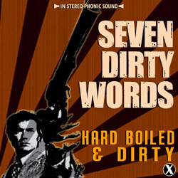 "Seven Dirty Words - ""Hard Boiled & Dirty"" CD/EP cover image"