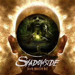 "Shadowside - ""Inner Monster Out"" CD cover image - Click to read review"