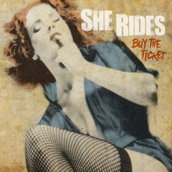"She Rides - ""Buy The Ticket"" CD/EP cover image"