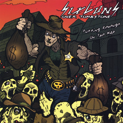 "Sixguns Over Tombstone - ""Putting Revenge On The Map"" CD cover image - Click to read review"
