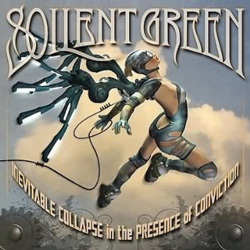 "Soilent Green - ""Inevitable Collapse in the Presence of Conviction"" CD cover image - Click to read review"