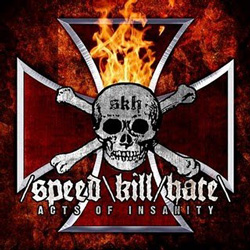 "Speed\Kill/Hate - ""Acts of Insanity"" CD cover image"