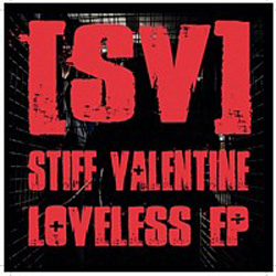 "Stiff Valentine - ""Loveless EP"" CD/EP cover image - Click to read review"