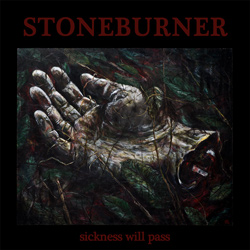 "Stoneburner - ""Sickness Will Pass"" CD cover image"