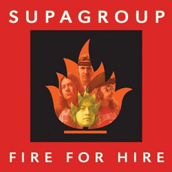 "Supagroup - ""Fire For Hire"" CD cover image - Click to read review"
