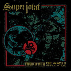 "Superjoint - ""Caught Up In The Gears Of Application"" CD cover image - Click to read review"