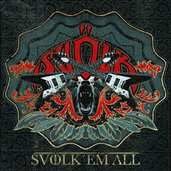 "Svolk - ""Svölk 'Em All"" CD cover image"