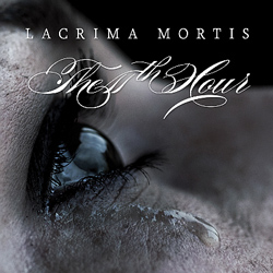 "The 11th Hour - ""Lacrima Mortis"" CD cover image"