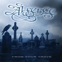 "The Absence - ""From Your Grave"" CD cover image"