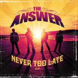"The Answer - ""Never Too Late"" CD/EP cover image - Click to read review"
