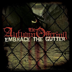 "The Autumn Offering - ""Embrace the Gutter"" CD cover image"