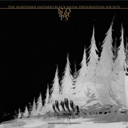 "The Northern Ontario Black Metal Preservation Society - ""Future Northern Prosperity"" Vinyl cover image - Click to read review"
