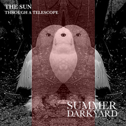 "The Sun Through A Telescope - ""Summer Darkyard"" Digital Single cover image - Click to read review"