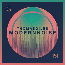 "Thomas Giles - ""Modern Noise"" CD cover image"