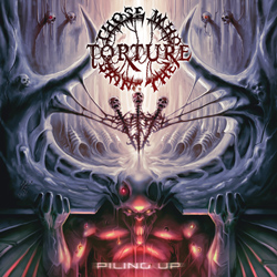 "Those Who Bring The Torture - ""Piling Up"" CD cover image"