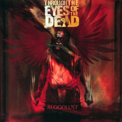 "Through the Eyes of the Dead - ""Bloodlust"" CD cover image - Click to read review"