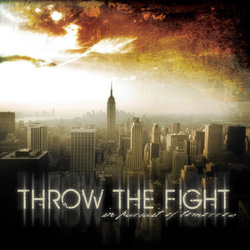 "Throw The Fight - ""In Pursuit of Tomorrow"" CD cover image - Click to read review"