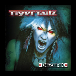 "Tigertailz - ""Bezerk"" CD cover image - Click to read review"