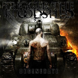 "Trigger The Bloodshed - ""Degenerate"" CD cover image - Click to read review"