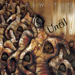 "Tripswitch - ""Until"" CD/EP cover image - Click to read review"
