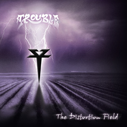 "Trouble - ""The Distortion Field"" CD cover image - Click to read review"