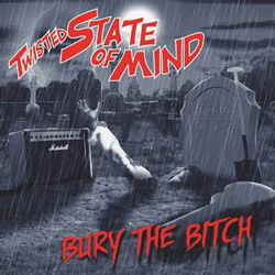 "Twisted State of Mind - ""Bury the Bitch"" CD cover image"