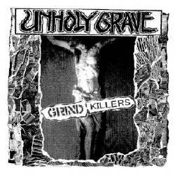 "Unholy Grave - ""Grind Killers"" CD cover image - Click to read review"